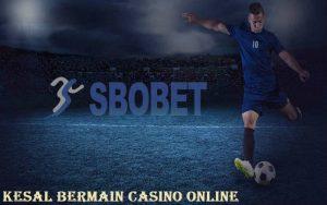 Kesal Bermain Casino Online