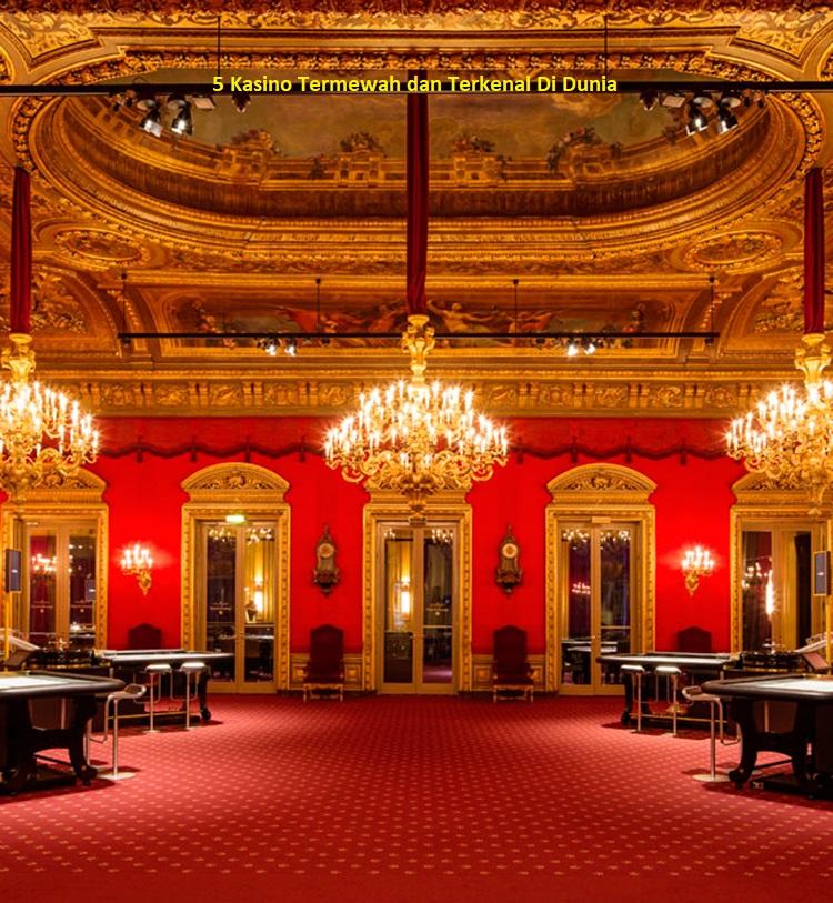 5 Kasino Termewah dan Terkenal Di Dunia