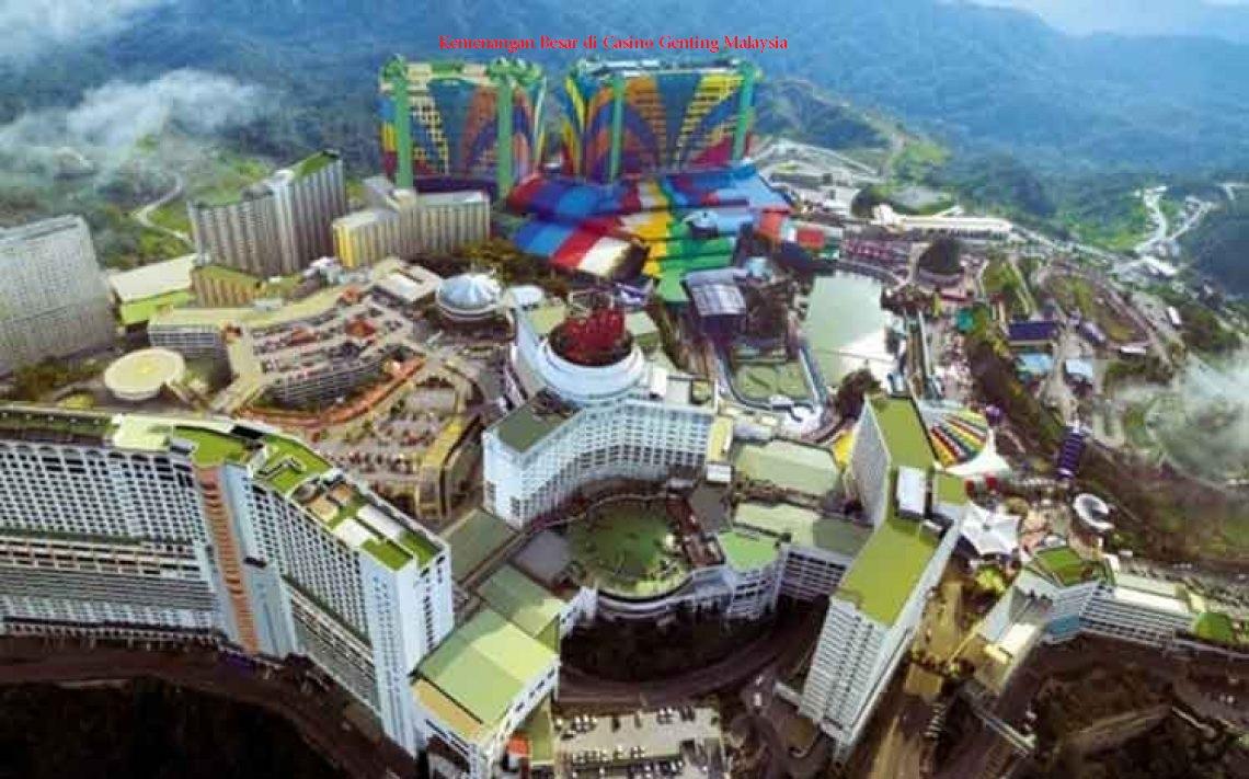 Kemenangan Besar di Casino Genting Malaysia