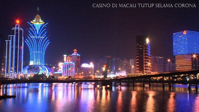Casino Di Macau Tutup Selama Corona